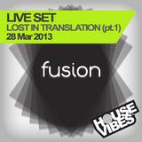 FUSION: Lost In Translation - Live Set 1hr (part1)