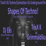 TrixX K vs Grimmaldika - Shapes Of Techno! (02) by TrixX K and Techno Connection UK Underground fm!