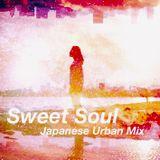 Sweet Soul  -Japanese Urban Mix-