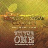 Dancehall Classics VOL01 - Mixed By Master Swae