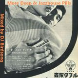 More Deep & Jazzhouse Pills