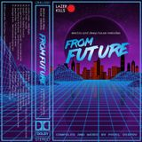 From Future (Electro and Deep House Melodies mixed by Pavel Osipov) (2016)
