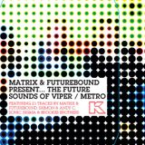 Matrix & Futurebound - The Future Sounds of Viper / Metro (Kmag Issue #101 Cover CD) [Aug. 2008]