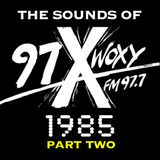 The Sounds of 97X WOXY, 1985 Pt. II