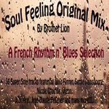 Soul Feeling Original Mix: A Fench Rhythm n' Blues Selection