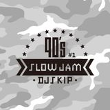 djskip - 90's Slow Jam #1