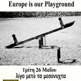 Europe is our Playground - 26/05/2015 - Εκπομπή 89