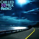 Chilled Milk Radio 02
