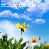 Frühlingsgefühle 2 - Relaxed House Music