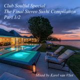 Club Soulful Special The Final Stereo Sushi Compilation part 1/2