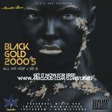 Black Gold 2000's