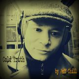 """Cold Truth"" -  Exclusive Guest Session by Jeff Chill (The Mixologist)"