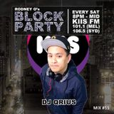 THE BLOCK PARTY (MIX 15) Old Skool R&B - KIIS 106.5FM by DJ QRIUS