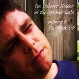 Tex Hobart's: Holder of the Rainbow Light episode 2- The Break-Up