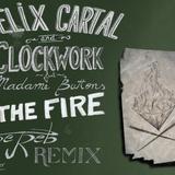 Felix Cartal & Clockwork ft. Madame Button - The Fire *Joe Reb Remix*