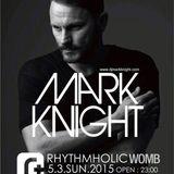 mark knight mix 2015/5/3@womb