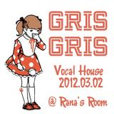 Vocal House 2012.03.02 @Rana's Room