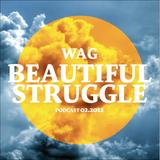 Wag @ Beautiful Struggle - Podcast 02.2012