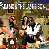 In The Mix, Worldwide Vol.2 - DJ6IX & The Last B.boy