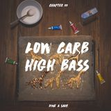 Low Carb High Bass Chapter III