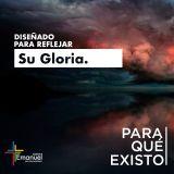 Diseñado para reflejar su Gloria -  Pastor Daniel Tejada