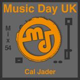 Music Day UK - Mix Series 54 - Cal Jader