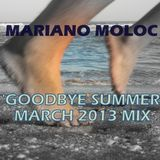 Mariano Moloc - 'Goodbye Summer' (March 2013 Mix)