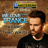 Adams b2b Tymo White- We Love TranceCE Stage - Amsterdam Dance Mission (19-06-2019-Ekwador-Manieczki
