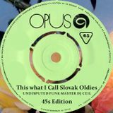 This what I Call Slovak Oldies_UFM DJ Ceil 45s Edition