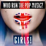 WHO RUN THE POP MUSIC? GIRLS!
