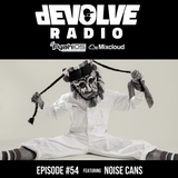 dEVOLVE Radio #54 (04/20/19) w/ Noise Cans