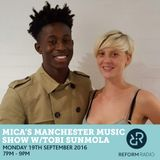 Mica's Manchester Music Show w/Tobi Sunmola 19th September 2016