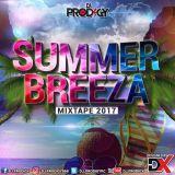 DJ PRODIGY - SUMMER BREEZA (Dancehall & Hip Hop 2017)