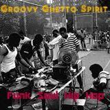 Groovy Ghetto Spirit
