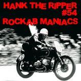 HANK THE RIPPER #54 - ROCKAB' MANIACS