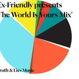 Ex-Friendly: The World Is Yours mix