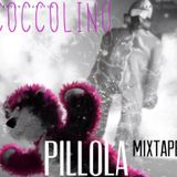 COCCOLINO_PiLLOLA_mixtape