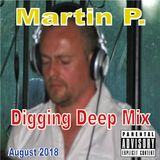 MARTIN P - DIGGING DEEP MIX - AUGUST 2018