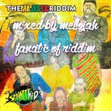 The Majestic Riddim (smartkid records 2016) Mixed By MELLOJAH FANATIC OF RIDDIM