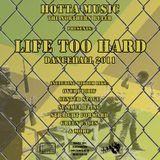 Hotta Music presents: Life too hard - Dancehall 2011