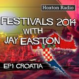 Hoxton Radio Festival Guide 2014 with Jay Easton Ep 1 - Croatia - 01.05.14
