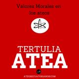 Tertulia Atea: Valores Morales Ateos