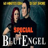 60 Minutes EBM With Guy Shore Special BLUTENGEL !!!