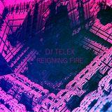 DJ TELEX - Reigning Fire - Tech House/Deep House Mix
