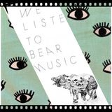 We Listen To Bear Music: February '14 Instalment.