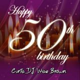 DJ WISE 50TH B-DAY MIX..FACEBOOK FRIENDS APPRECIATION SHOUT OUT MIX 2015