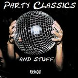 Party Classics and stuff