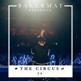 Bakermat presents The Circus #024