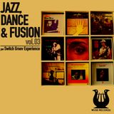 Jazz, Dance & Fusion vol.03 | Muse Records special by Switch Groov Exp.
