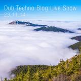 Dub Techno Blog Live Show 019 - Mixlr - 23.11.14